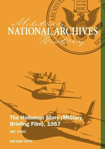 The Holloman Story (Military Briefing Film); 1957 [SILENT]