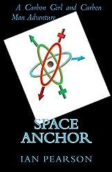 Space Anchor: A Carbon Girl and Carbon Man Novel