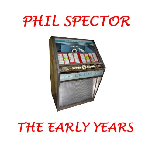 Phil Spector - The Early Years