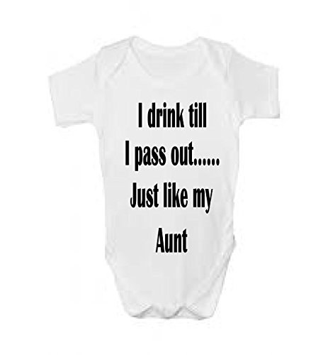 I drink Till I PASS OUT Just Like My Tante Neuheit Baby Grow ~ Baby Weste