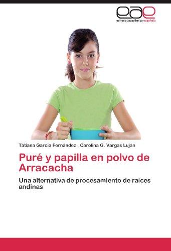 Pure y Papilla En Polvo de Arracacha por Tatiana Garcia Fern Ndez