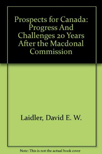 Prospects for Canada: Progress And Challenges 20 Years After the Macdonal Commission