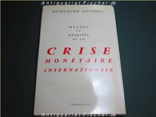 Mythes et réalités de la crise monétaire internationale