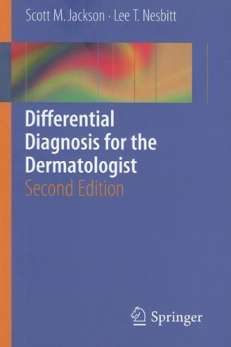 Differential Diagnosis for the Dermatologist 2nd (second) 2012 Edition by Jackson, Scott, Nesbitt, Lee T. published by Springer (2012)