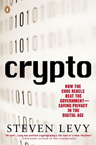 Crypto: Secrecy And Privacy In The New Cold War (Penguin Press Science S.) por Steven Levy