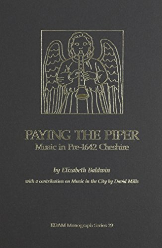 paying-the-piper-music-in-pre-1642-cheshire-early-drama-art-and-music-monograph-series