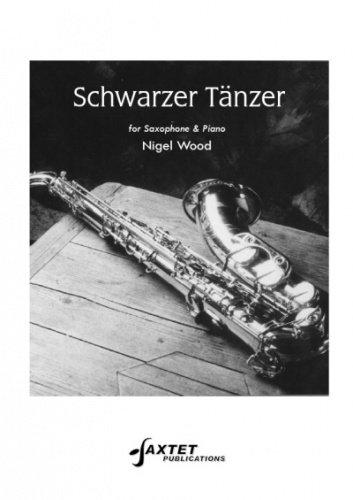 Nigel Wood: Schwarzer Tanzer. Für Alt-Saxophon, Tenorsaxophon, Sopranino Sax, Baritonsaxophone, Klavierbegleitung