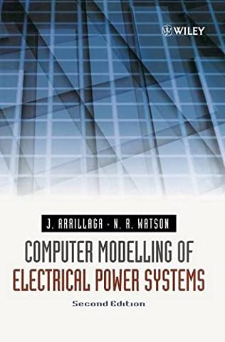 Computer Modelling of Electrical Power Systems, 2nd Edition