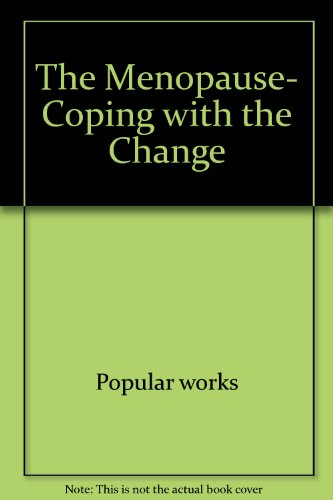 The Menopause- Coping with the Change par Popular works