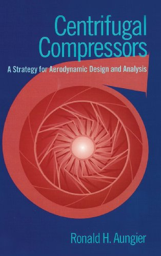 Centrifugal Compressors: A Strategy for Aerodynamic Design and Analysis