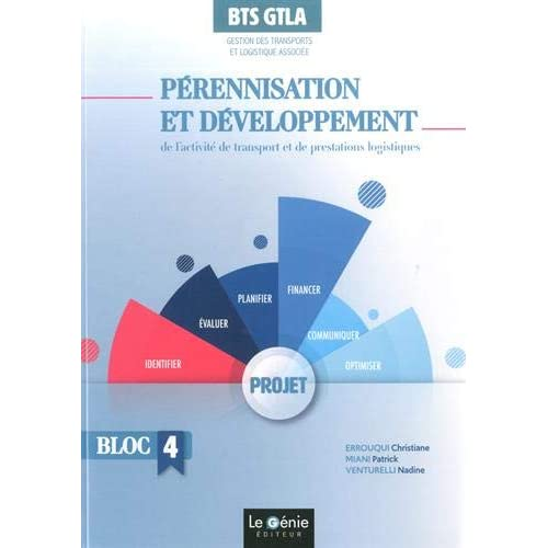 Pérennisation et développement de l'activité de transport et de prestations  logistiques BTS GTLA Gestion des Transports et Logistique Associée : Bloc 4