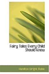 Fairy Tales Every Child Should Know by Hamilton Wright Mabie (2008-08-18)