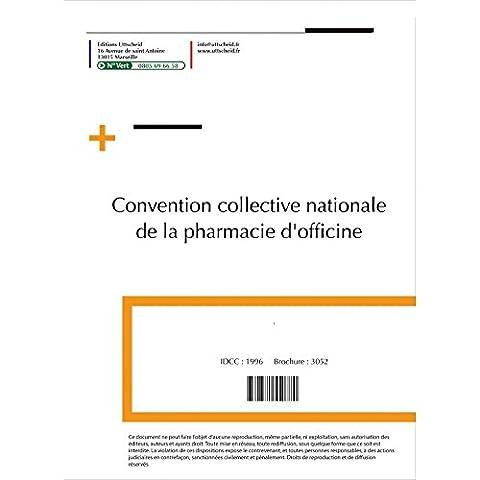 Convention collective nationale de la pharmacie d'officine OCTOBRE 2017 + Grille de Salaire