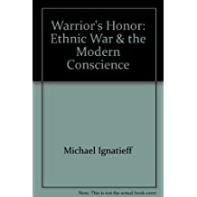 Warrior's Honor: Ethnic War & the Modern Conscience