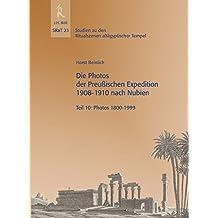 Die Photos der Preußischen Expedition 1908-1910 nach Nubien: Teil 10: Photos 1800-1999 (SRaT - Studien zu den Ritualszenen altägyptischer Tempel)