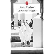 Le Blanc de l'Algerie (Ldp Litterature)
