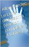 Le Livre des Esprits (Version complète: 4 livres)