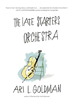 The Late Starters Orchestra by [Goldman, Ari L.]