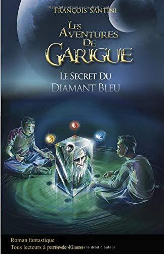 Le secret du diamant bleu (Les aventures de Garigue, Band 1)