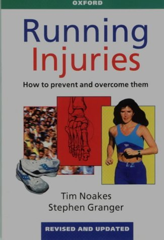 Running Injuries: How to Prevent and Overcome Them by Tim Noakes (1996-01-15)