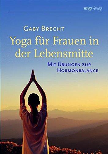 Yoga für Frauen in der Lebensmitte: Mit Übungen zur Hormonbalance