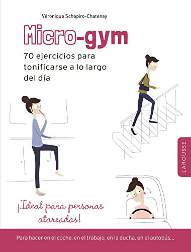 Micro-Gym (Larousse - Libros Ilustrados/ Prácticos - Vida Saludable)