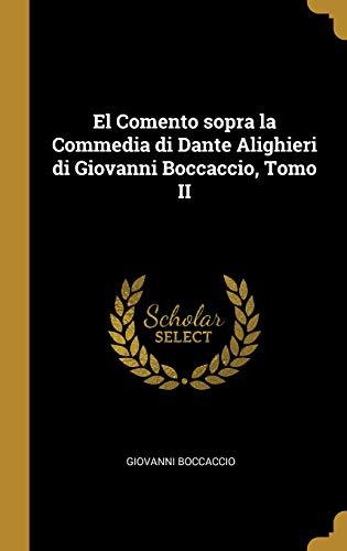 El Comento Sopra La Commedia Di Dante Alighieri Di Giovanni Boccaccio, Tomo II