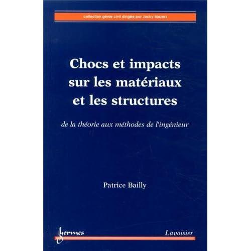 Chocs et impacts sur les matériaux et les structures : De la théorie aux méthodes de l'ingénieur