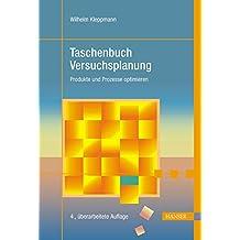Taschenbuch Versuchsplanung: Produkte und Prozesse optimieren