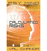 {PSY MIND: CALCULATED RISKS (BOOK TWO) [ PSY MIND: CALCULATED RISKS (BOOK TWO) ] BY CHANDA, VAL ( AUTHOR )AUG-24-2012 PAPERBACK BY CHANDA, VAL} [PAPERBACK]