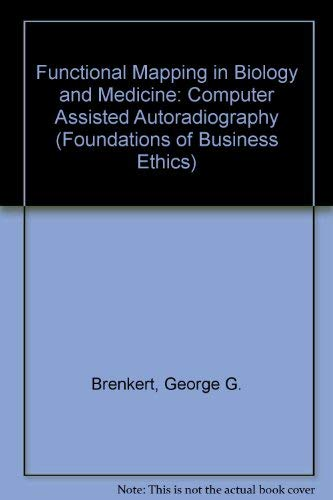 Issues in Biomedicine. Monographs in Interdisciplinary Topics / Functional Mapping in Biology and Medicine: Computer Assisted Autoradiography