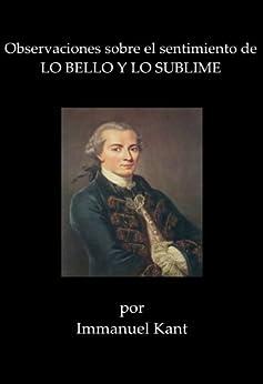 Observaciones sobre el sentimiento de Lo Bello y lo Sublime de [Kant, Immanuel]