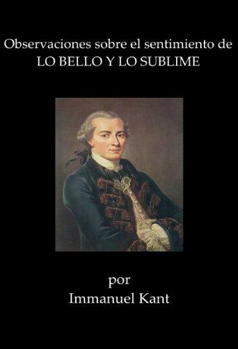 Observaciones sobre el sentimiento de Lo Bello y lo Sublime por Immanuel Kant