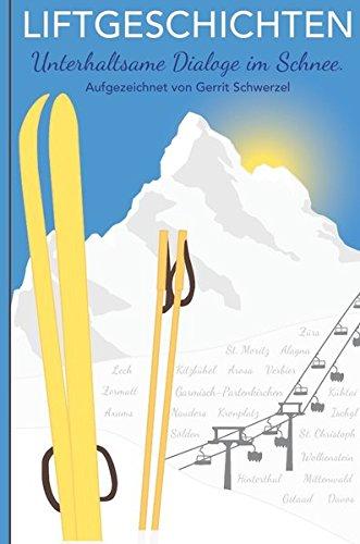 Liftgeschichten: Unterhaltsame Dialoge im Schnee. (Form-schnee-ski -)