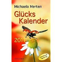 Glückskalender 2011: Lebensfreude Tag für Tag