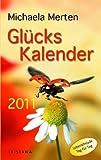 Glückskalender 2011: Lebensfreude Tag für Tag - Michaela Merten