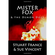 Mister Fox and the Demon Dogs by Stuart France (2015-11-21)