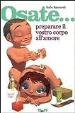 Osate... preparare il vostro corpo all'amore