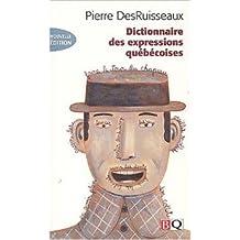 Dictionnaire des expressions québécoises de Pierre DesRuisseaux ( 1 septembre 2005 )