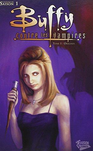 Buffy contre les vampires, Tome 1 : Origines