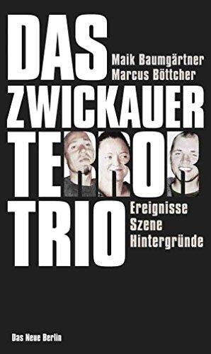 Das Zwickauer Terror-Trio: Ereignisse Szene Hintergründe