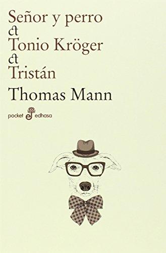 Señor y perro, Tonio Kröger, Tristan (Pocket Edhasa)