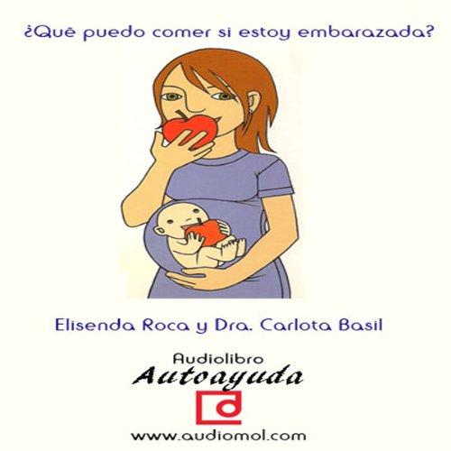 ¿Qué puedo comer si estoy embarazada? [What Can I Eat If I'm Pregnant?]  Audiolibri