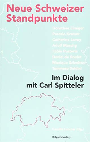 Neue Schweizer Standpunkte: Im Dialog mit Carl Spitteler