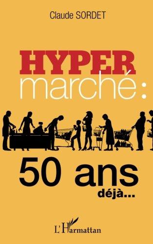 Hypermarché : 50 ans déjà...