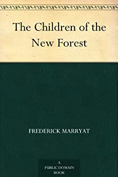 The Children of the New Forest by [Marryat, Frederick]