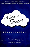 I Have a Dream (Inspiring Indian Entrepreneurs Book 3)