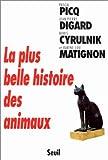 La plus belle histoire des animaux de Picq. Pascal (2000) Broché