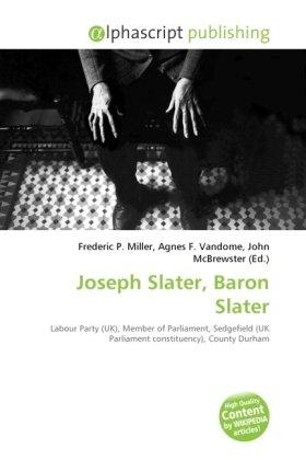 Joseph Slater, Baron Slater