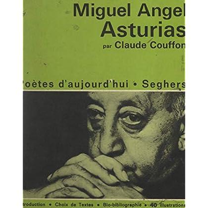 Miguel Angel Asturias: Avec un choix de poèmes, et une chronologie biographique : Miguel Angel Asturias et son temps